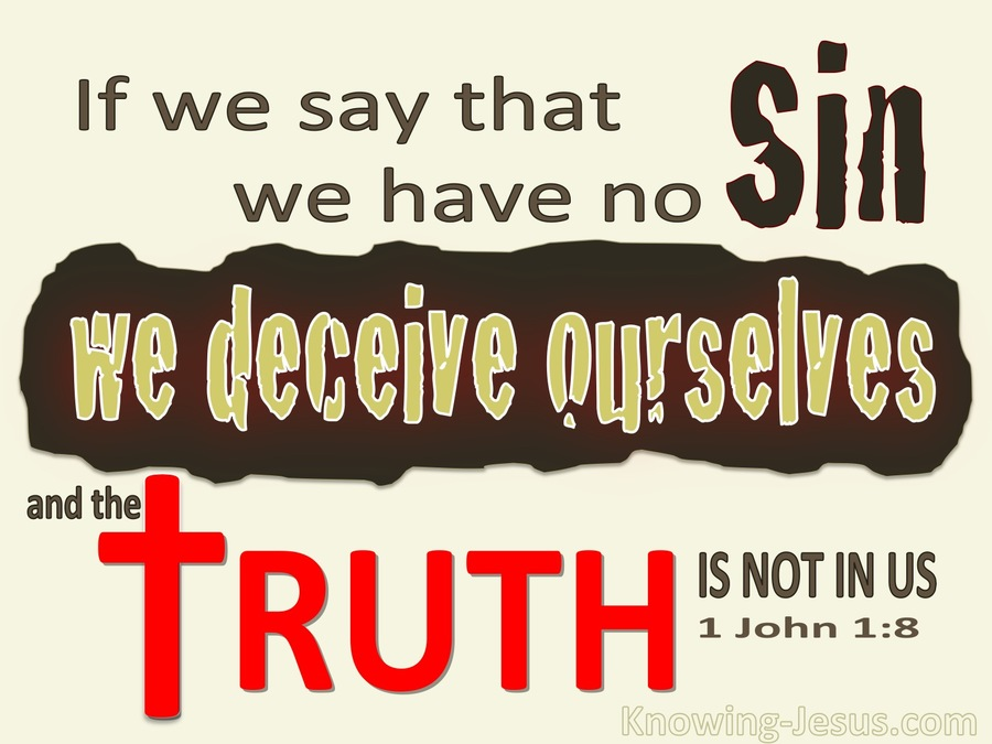 1 John 1-8 If We Say We Have No Sin We Deceive Ourselves cream